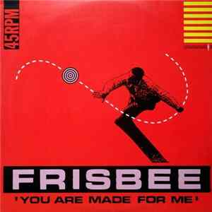 Frisbee - You Are Made For Me mp3